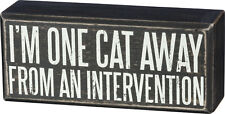 """PBK Small Wooden 6"""" x 2.5"""" Box Sign """"I'm One Cat Away From An Intervention"""""""