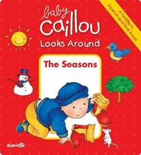 Baby Caillou Looks Around: The Seasons (A Toddler's Search and Find Book): By...