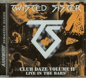 Twisted Sister - Club Daze VOL.2 - LIVE IN THE BARS -  (2012) - CD - NEW