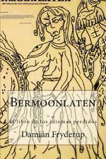 Bermoonlaten : O el Libro de Los Idiomas Perdidos (2013, Paperback)