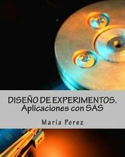 DISE�o de EXPERIMENTOS. Aplicaciones con SAS by Maria Perez (2014, Paperback)