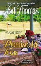 A Whispering Mountain Novel Ser.: Promise Me Texas 7 by Jodi Thomas (2013, Paper
