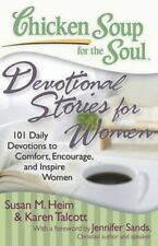 Chicken Soup for the Soul: Devotional Stories for Women: 101 Daily Devotions to