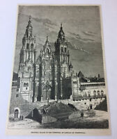 1885 magazine engraving ~ CATHEDRAL OF SANTIAGO OF COMPOSTELLA Spain