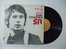 Eric Charden – Tutto E' Rosa - Disco Vinile 33 Giri LP Album Stampa ITALIA
