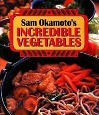 Sam Okamoto's Incredible Vegetables by Osamu Okamoto, ISBN 1-56554-025-5