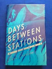 DAYS BETWEEN STATIONS - FIRST EDITION BY STEVE ERICKSON - AUTHOR'S FIRST BOOK