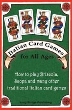 Italian Card Games for All Ages: How to Play Briscola, Scopa and Many Other Trad