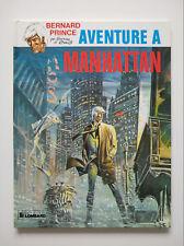 RE 1983 (très bel état) - Bernard Prince 4 (aventure à Manhattan) - Hermann