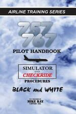 757/767 Pilot Handbook: Simulator And Checkride Procedures (volume 6): By Mik...