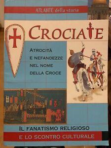 Crociate (il fanatismo religioso)    Atlante aa.vv 9788844013226