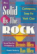 Solid As the Rock : Contemporary Songs for Youth Choir by Nan Allen (1992, Paper