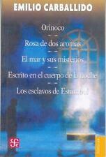 Orinoco; Rosa de dos aromas; El mar y sus misterios; Escrito en el cuerpo de la