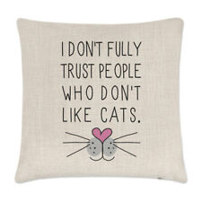 I Don't Fully Trust People Who Don't Like Cats Cushion Cover - Pillow Crazy Lady