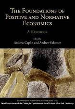 The Foundations of Positive and Normative Economics: A Handbook by Oxford...