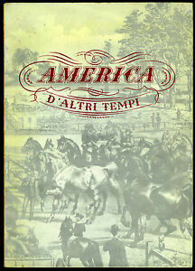 America d'altri tempi-Old America Exhibition 138 engravings-incisioni-CATALOGO