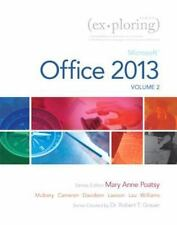 Exploring for Office 2013: Exploring Microsoft Office 2013, Volume 2 by Keith...
