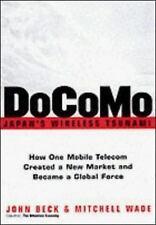 DoCoMo--Japan's Wireless Tsunami: How One Mobile Telecom Created a New Market an