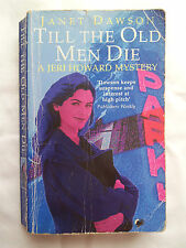 Till the Old Men Die by Janet Dawson (Paperback, 1996)