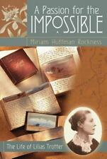 A Passion for the Impossible: The Life of Lilias Trotter: By Rockness, Miriam...