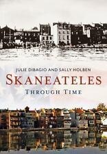 Skaneateles Through Time (America Through Time), , Holben, Sally, DiBagio, Julie