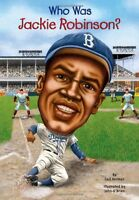 Who Was Jackie Robinson? by Gail Herman