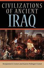 NEW Civilizations of Ancient Iraq by Benjamin R. Foster
