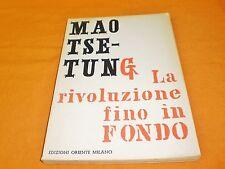 mao tse tung la rivoluzione fino in fondo edizioni oriente milano 1963