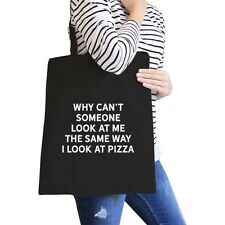 Same Way I Look At Pizza Black Canvas Bag Gifts For Pizza Lovers