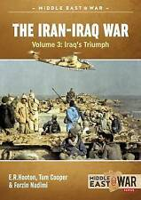 3: The Iran-Iraq War. Volume 4: The Forgotten Fronts (Middle East@War) by Hooton