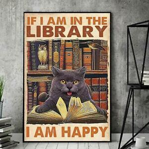 If I Am In The Library I Am Happy Poster No Frame, Cat Reading Book, Poster Cats