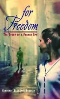 For Freedom: The Story of a French Spy by Kimberly Brubaker Bradley