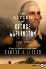 The Return of George Washington: 1783-1789, Larson, Edward, Very Good Book