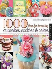 1000 Ideas for Decorating Cupcakes, Cookies and Cakes by Sandra Salamony and...