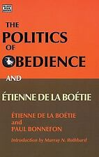 The Politics of Obedience and Etienne De La Boetie: The Discourse of Voluntary