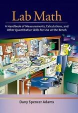 Lab Math: A Handbook of Measurements, Calculations, and Other Quantitative Skill