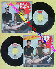 LP 45 7'' FRESH COLOR Don't touch me Teaser 1982 italy HARMONY 6098 no cd mc dvd