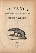 FLAMMARION IL MONDO PRIMA DELLA CREAZIONE DELL'UOMO SONZOGNO 1886