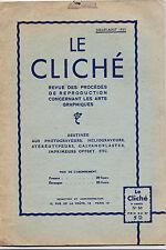 Le Cliché -N°30 -Procédés de reproduction concernant les arts graphiques-1935