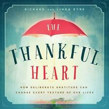 The Thankful Heart: How Deliberate Gratitude Can Change Every Texture-ExLibrary