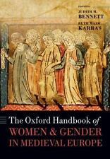 THE OXFORD HANDBOOK OF WOMEN AND GENDER IN MEDIEVAL EUROPE - BENNETT, JUDITH M.
