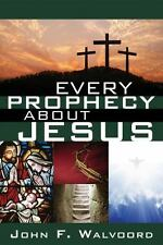 EVERY PROPHECY ABOUT JESUS by John F. Walvoord, 2016 **BRAND NEW**