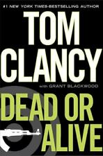 Dead or Alive by Grant Blackwood and Tom Clancy (2010, Hardcover)