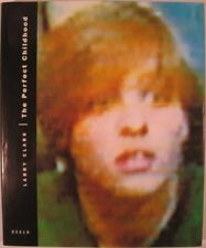 Larry Clark / THE PERFECT CHILDHOOD First Edition 1995