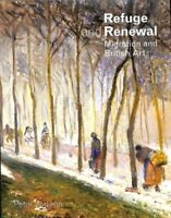 Refuge and Renewal Migration and British Art by Peter Wakelin 9781911408543