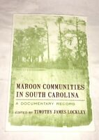 Maroon Communities in South Carolina : A Documentary Record (2009, Paperback)