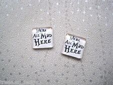 We're All Mad Here 12mm Square Domed Glass Stud Earrings Alice in Wonderland