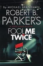 Robert B. Parker's Fool Me Twice by Michael Brandman, New Book