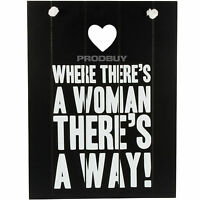 """Where There's A Woman There's A Way"" Wooden Wall Sign Novelty Hanging Plaque"