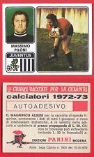 FIGURINA CALCIATORI PANINI 1972/73 - NUOVA - N.137 PILONI - JUVENTUS